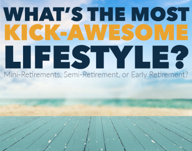 Mini-Retirements-Semi-Retirement-Early-Retirement-whats-the-most-awesome